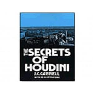 The Secrets o Houdini - J. C. Cannel